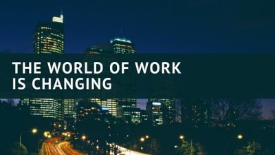 The World of Work is Changing